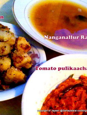 Nangainallur Rasam, Potato-Onion Roast and Tomato Pulikaachal