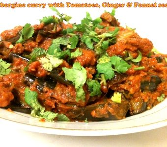 Aubergine Curry with Tomatoes, Ginger and Fennel Seeds